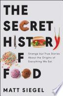 The Secret History of Food