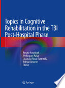 Topics in Cognitive Rehabilitation in the TBI Post Hospital Phase Book