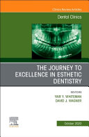 The Journey to Excellence in Esthetic Dentistry, an Issue of Dental Clinics of North America, Volume 64-4