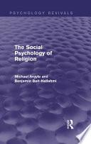The Social Psychology of Religion  Psychology Revivals  Book