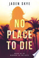 No Place To Die Murder In The Keys Book 1
