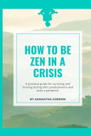 How to Be Zen in a Crisis