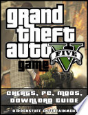 Grand Theft Auto V Game Cheats, Pc, Mods, Download Guide