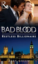 The Restless Billionaire (Bad Blood, Book 3) Book