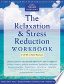 The Relaxation   Stress Reduction Workbook