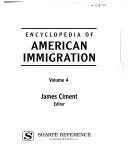 Encyclopedia of American Immigration  Immigrant groups in America  cont d