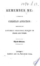 Remember Me A Token Of Christian Affection Consisting Of Entirely Original Pieces In Prose And Verse
