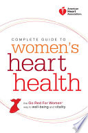 American Heart Association Complete Guide to Women s Heart Health