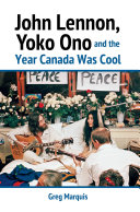 John Lennon, Yoko Ono and the Year Canada Was Cool [Pdf/ePub] eBook