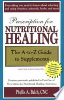 """""""Prescription for Nutritional Healing: The A-to-Z Guide to Supplements"""" by Phyllis A. Balch"""