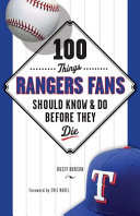 100 Things Rangers Fans Should Know and Do Before They Die
