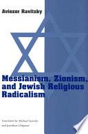 Messianism  Zionism  and Jewish Religious Radicalism Book
