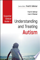 Essential Clinical Guide to Understanding and Treating Autism Book