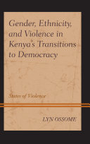 Gender  Ethnicity  and Violence in Kenya   s Transitions to Democracy