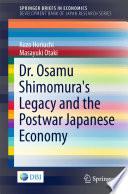 Dr. Osamu Shimomura's Legacy and the Postwar Japanese Economy