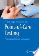 """Point-of-care testing: Principles and Clinical Applications"" by Peter Luppa, Ralf Junker"
