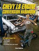 Chevy LS Engine Conversion Handbook
