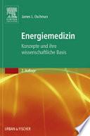 Energiemedizin  : Konzepte und ihre wissenschaftliche Basis