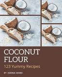 123 Yummy Coconut Flour Recipes