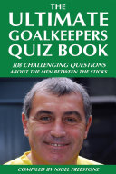 The Ultimate Goalkeepers Quiz Book