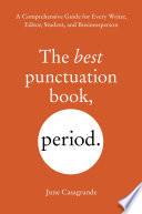 The Best Punctuation Book, Period  : A Comprehensive Guide for Every Writer, Editor, Student, and Businessperson