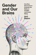 Gender and our brains: how new neuroscience explodes the myths of the male and female minds