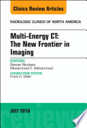 Multi Energy CT  The New Frontier in Imaging  An Issue of Radiologic Clinics of North America  E Book Book