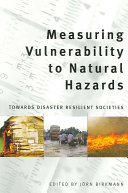Measuring Vulnerability to Natural Hazards Book