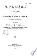 El miscelánico : colección de producciones científicas y literarias, unas inéditas y otras publicadas