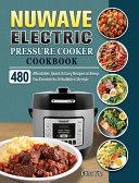 NUWAVE Electric Pressure Cooker Cookbook Book