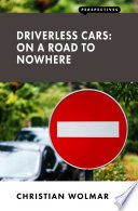 Driverless Cars On A Road To Nowhere Book PDF