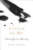 Listen to Me  Writing Life Into Meaning Book