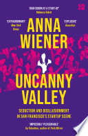 Uncanny Valley  A Memoir