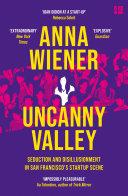 Uncanny Valley  A Memoir Book PDF