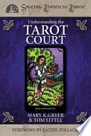 """Understanding the Tarot Court"" by Mary K. Greer, Tom Little"