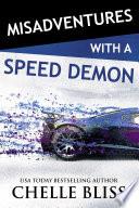 Misadventures with a Speed Demon