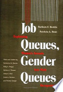 Job Queues, Gender Queues, Explaining Women's Inroads Into Male Occupations by Barbara F. Reskin,Patricia A. Roos PDF