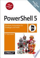 PowerShell 5  : Windows-Automation für Einsteiger und Profis