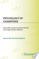Psychology of Champions  How to Win at Sports and Life with the Focus Edge of Super Athletes