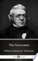 The Works Of William Makepeace Thackeray The Newcomes [Pdf/ePub] eBook