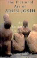 The Fictional Art of Arun Joshi