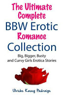 The Ultimate Complete Bbw Erotic Romance Collection