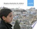 Shaping Urbanization for Children
