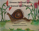 Simeon the Snail and the Stained Glass Butterfly