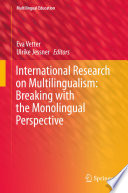 International Research on Multilingualism: Breaking with the Monolingual Perspective