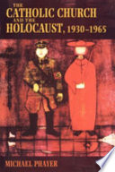 The Catholic Church And The Holocaust 1930 1965