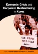 Economic Crisis and Corporate Restructuring in Korea