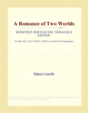 Free A Romance of Two Worlds (Webster's Portuguese Thesaurus Edition) Book