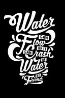 Water Can Flow Or It Can Crash Be Water My Friend