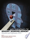 Mechanisms Of Sensory Working Memory Book PDF